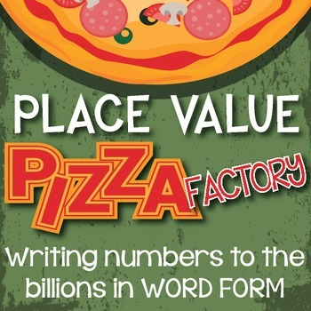 4th Grade PLACE VALUE Pizza Factory - Writing in WORD FORM