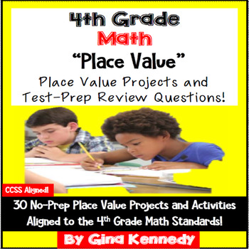 4th Grade Place Value, 30 Enrichment Projects and 30 Test-