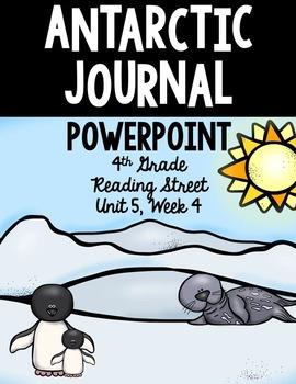 "4th Grade Reading Street ""Antarctic Journal"" PowerPoint Pr"