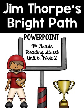 "4th Grade Reading Street ""Jim Thorpe's Bright Path"" PowerP"