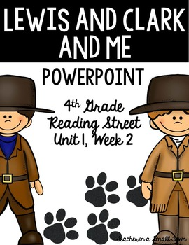 """4th Grade Reading Street """"Lewis and Clark and Me"""" PowerPoi"""