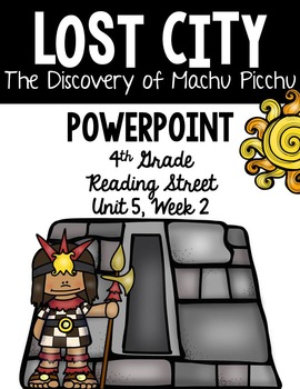 "4th Grade Reading Street ""Lost City"" PowerPoint Presentation"