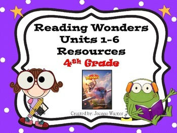 4th Grade Reading Wonders Resources ~ Units 1-6 ~ Full Yea