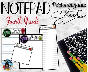 """4th Grade Teacher"" Notepad Sheets Set {Editable}"