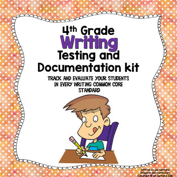 4th Grade Writing Testing and Documentation Kit