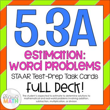 5.3A: Estimation Word Problems STAAR Test-Prep Task Cards
