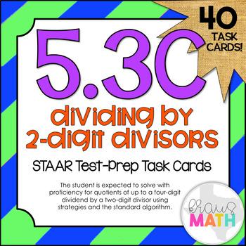 5.3C: Dividing by 2-Digit Divisors STAAR Test-Prep Task Ca