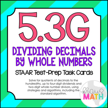 5.3G: Dividing Decimals STAAR Test-Prep Task Cards (GRADE 5)