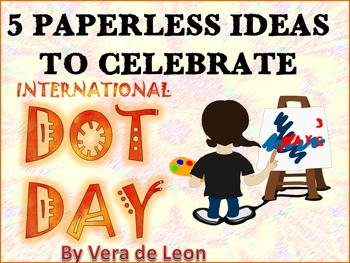 5 Cool PAPERLESS ideas to celebrate DOT DAY