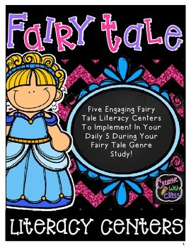 5 Fairy Tale Literacy Centers!