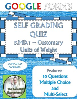 5.MD.1 Customary Weight Self Grading Assessment Google Forms