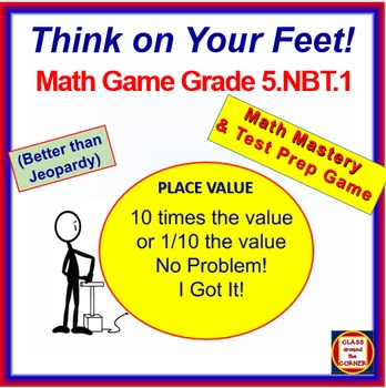 5.NBT.1 THINK ON YOUR FEET MATH! Interactive Test Prep Gam