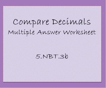 5.NBT.3b Compare Decimals Multiple Answer Worksheet