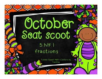 5.NF.1 October Seat Scoot Class Activity- -Fraction Equiva