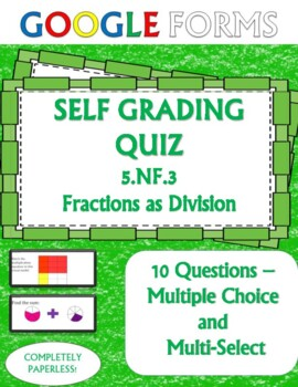 5.NF.3 Fractions as Division Self Grading Assessment Google Forms