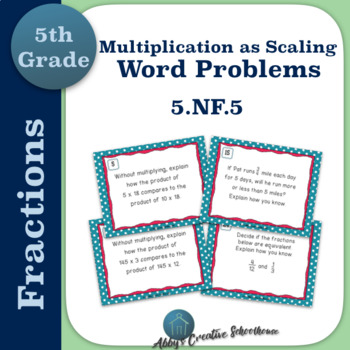 5.NF.5 Multiplication as Scaling Task Cards