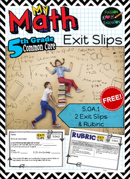 5.OA.1 - 2 FREE Exit Slips & Rubric