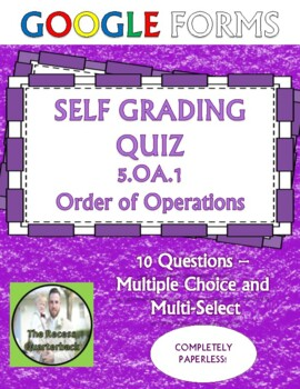 5.OA.1 Order of Operations Self Grading Assessment Google Forms
