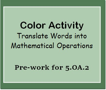 5.OA.2 Color Activity-Translate Words into Mathematical Op