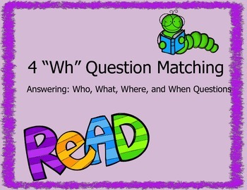 "4 ""Wh"" Question Sequencing and Matching Stories"
