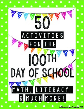 50 Activities For the 100th Day of School! Math, Literacy,