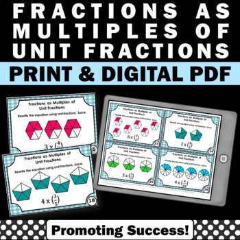 Fractions as Multiples of Unit Fractions Task Cards Common