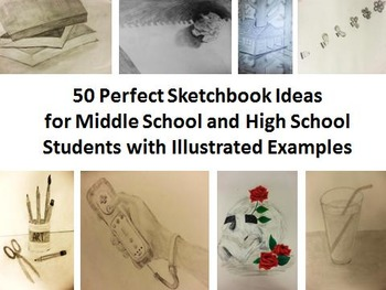 50 Perfect Sketchbook Ideas for Middle and High School Students