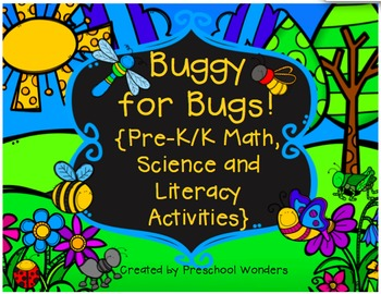 Buggy for Bugs {Pre-K/K Math, Science, & Literacy Activities}