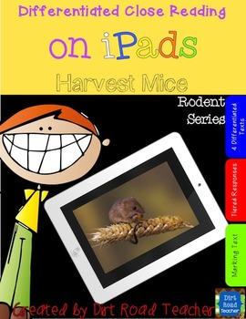 Rodents: Harvest Mice ~ Close Reading on iPads