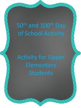 50th and 100th Day of School Activities for Upper Elementa