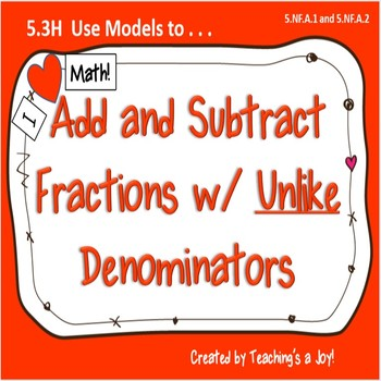 5.3H  Use Models to Add and Subtract Fractions with Unlike