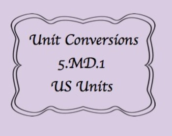 5.MD.1 Intro. to US Unit Conversions