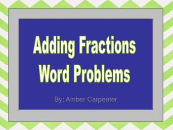 5.NF1, 5.NF.2 Adding Fractions - Word Problems