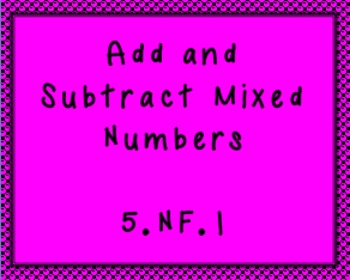 5.NF.1 Add and Subtract Mixed Numbers