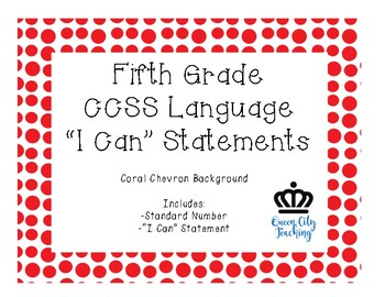 "5th Grade CCSS Language ""I Can"" Statements CHEVRON"