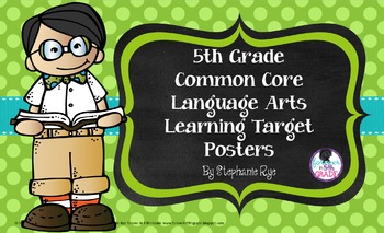 5th Grade Common Core Language Arts Learning Target Posters