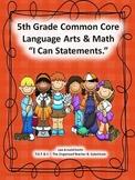 "5th Grade Common Core Language Arts and Math ""I Can Statem"