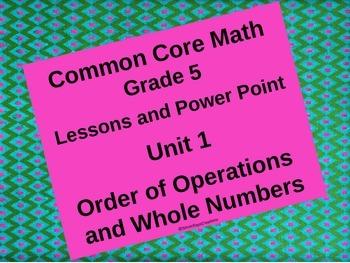 5th Grade Common Core Unit 1 Order of Operations/Whole Num