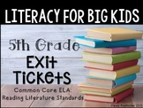 5th Grade ELA Common Core Reading Literature Exit Tickets