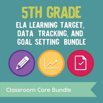 5th Grade ELA Learning Target, Data Tracking, & Goal Setti