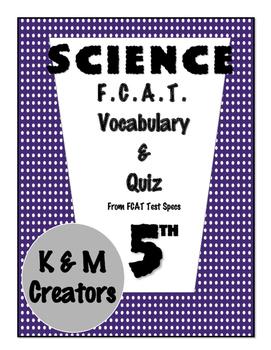 5th Grade FCAT Science Vocabulary & Quiz- BUNDLE