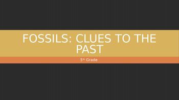 5th Grade Fossils, Clues to the Past