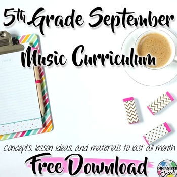 5th Grade General Music Curriculum (September): FREE by Organized Chaos with Music All Around Us