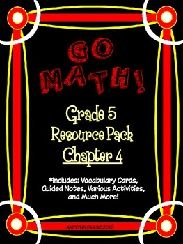 5th Grade Go Math Chapter 4 Resource Pack - Vocabulary, Gu