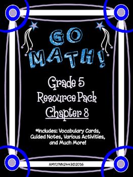 5th Grade Go Math Chapter 8 Resource Pack - Vocabulary, Gu