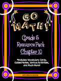 5th Grade Go Math Chapter 10 Resource Pack - Vocab., Guide