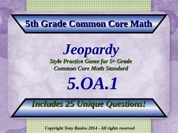 5th Grade Math Jeopardy Game - 5 OA.1 Evaluate Numerical E