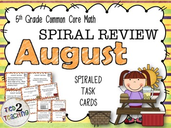5th Grade Math - Spiraled Common Core Review Task Cards (AUGUST)