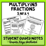 5th Grade Multiplying Fractions Student Guided Notes and P