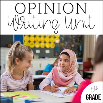 5th Grade Opinion Writing- Unit 3 {CCSS Aligned!}